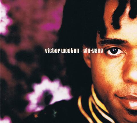 Yin Yang – Victor Wooten
