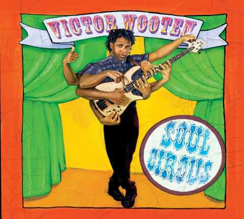 Soul Circus - Victor Wooten